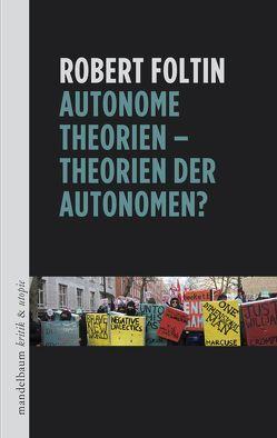 Autonome Theorien – Theorien der Autonomen? von Foltin,  Robert