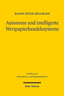 Autonome und intelligente Wertpapierhandelssysteme von Kollmann,  Hanns-Peter