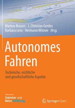 Autonomes Fahren von Gerdes,  J. Christian, Lenz,  Barbara, Mäurer,  Markus, Winner,  Hermann