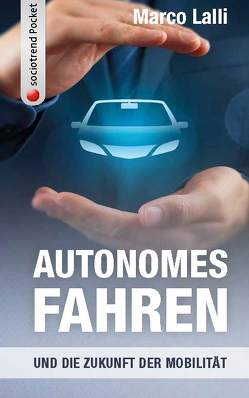 Autonomes Fahren und die Zukunft der Mobilität von Lalli,  Marco