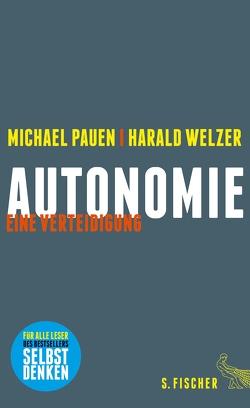 Autonomie von Pauen,  Michael, Welzer,  Harald