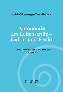 Autonomie am Lebensende – Kultur und Recht von Ida,  Makoto, Schwarzenegger,  Christian