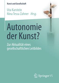 Autonomie der Kunst? von Karstein,  Uta, Zahner,  Nina Tessa