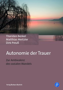 Autonomie der Trauer von Benkel,  Thorsten, Meitzler,  Matthias, Preuß,  Dirk