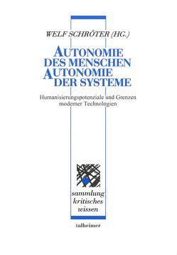 Autonomie des Menschen – Autonomie der Systeme von Schröter,  Welf