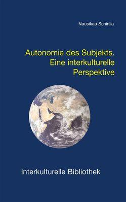 Autonomie des Subjekts. von Schirilla,  Nausikaa
