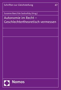 Autonomie im Recht – Geschlechtertheoretisch vermessen von Baer,  Susanne, Sacksofsky,  Ute