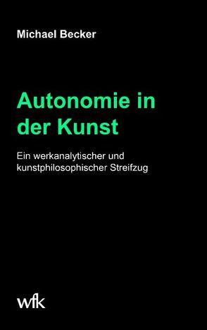 Autonomie in der Kunst von Becker,  Michael