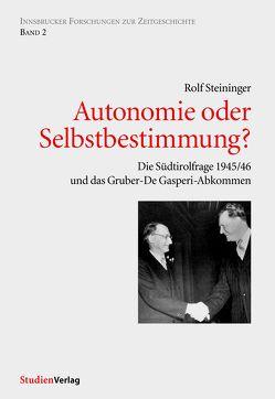 Autonomie oder Selbstbestimmung? von Steininger,  Rolf