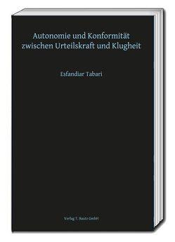 Autonomie und Konformität zwischen Urteilskraft und Klugheit von Tabari,  Esfandiar