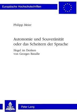 Autonomie und Souveränität oder das Scheitern der Sprache von Meier,  Philipp