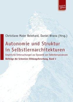 Autonomie und Struktur in Selbstlernarchitekturen von Maier Reinhard,  Christiane, Moser,  Peter, Röthlisberger,  Ernst, Rüedi,  Jürgen, Ryter-Krebs,  Barbara, Wrana,  Daniel