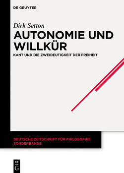 Autonomie und Willkür von Setton,  Dirk