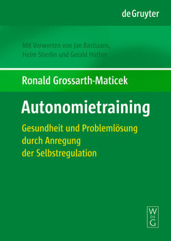 Autonomietraining von Bastiaans,  Jan, Grossarth-Maticek,  Ronald, Hüther,  Gerald, Stierlin,  Helm