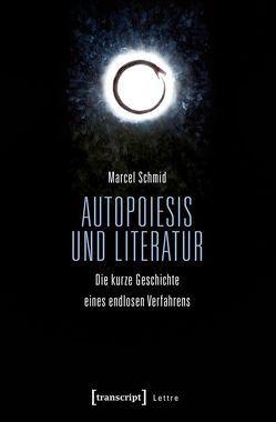 Autopoiesis und Literatur von Schmid,  Marcel