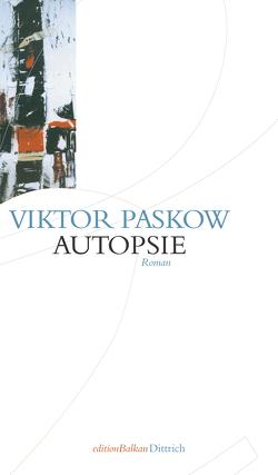 Autopsie von Paskow,  Viktor, Sitzmann,  Alexander
