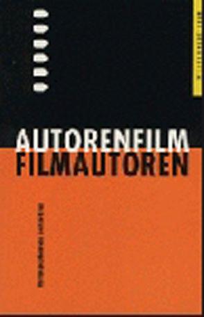 Autorenfilm – Filmautoren von D'Amico,  Suso C, Ernst,  Gustav, Iosseliani,  Otar, Leacock,  Richard, Leigh,  Mike, Mihic,  Gordan
