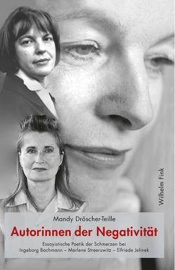 Autorinnen der Negativität von Dröscher-Teille,  Mandy