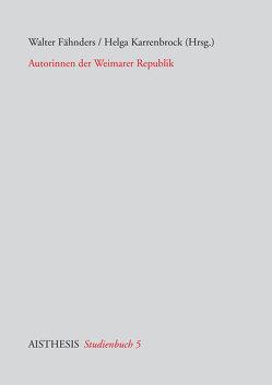 Autorinnen der Weimarer Republik von Bertschik,  Julia, Fähnders,  Walter, Karrenbrock,  Helga, Tost,  Birte, Vollmer,  Hartmut