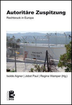 Autoritäre Zuspitzung von Aigner,  Isolde, Paul,  Jobst, Wamper,  Regina
