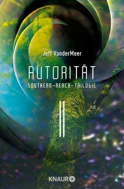 Autorität #2 Southern-Reach-Trilogie von VanderMeer,  Jeff