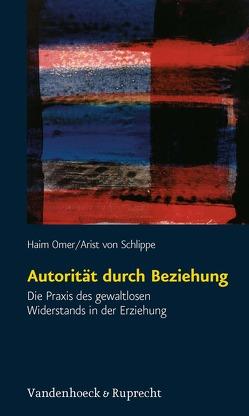 Autorität durch Beziehung von Omer,  Haim, Schlippe,  Arist von