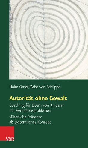 Autorität ohne Gewalt von Omer,  Haim, von Schlippe,  Arist