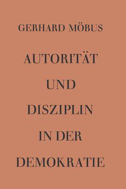 Autorität und Disziplin in der Demokratie von Möbus,  Gerhard