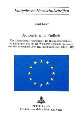 Autorität und Freiheit von Knorr, Birgit
