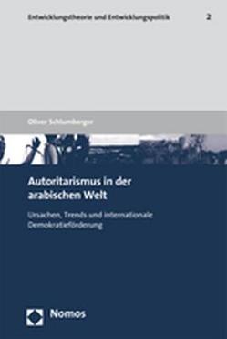 Autoritarismus in der arabischen Welt von Schlumberger,  Oliver
