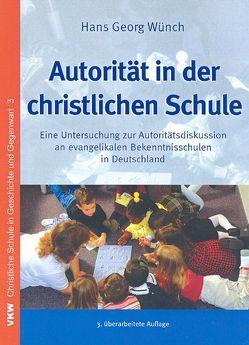 Autorität in der christlichen Schule von Schirrmacher,  Thomas, Wünch,  Hans G