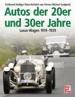 Autos der 20er und 30er Jahre von Fersen,  Hans-Heinrich von, Hediger,  Ferdinand, Sedgwick,  Michael