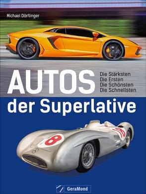 Autos der Superlative von Dörflinger,  Michael