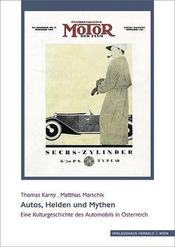 Autos, Helden und Mythen von Karny,  Thomas, Marschik,  Matthias