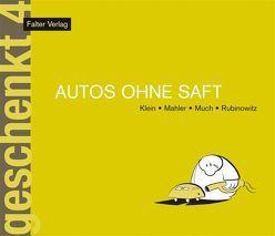 Autos ohne Saft von Klein,  Rudi, Mahler,  Nicolas, Much, Puntigam,  Martin, Rubinowitz,  Tex