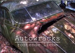 Autowracks – rostende Liebe (Wandkalender 2021 DIN A2 quer) von Laue,  Ingo
