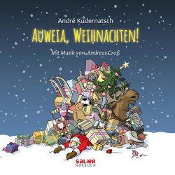Auweia, Weihnachten! von Groß,  Andreas, Kudernatsch,  Andrè
