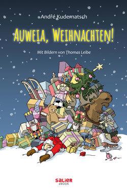 Auweia, Weihnachten! von Kudernatsch,  Andrè, Leibe,  Thomas