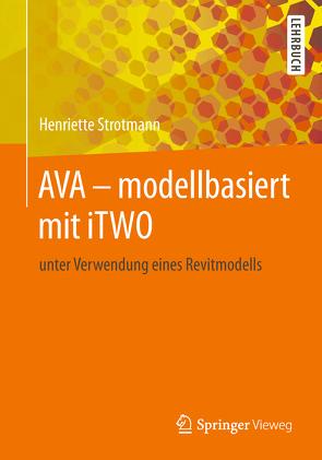 AVA – modellbasiert mit iTWO von Strotmann,  Henriette