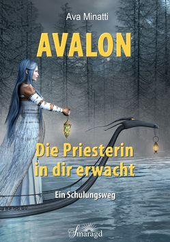 Avalon – Die Priesterin in dir erwacht von Minatti,  Ava