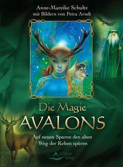 Die Magie Avalons von Arndt,  Petra, Schultz,  Anne-Mareike