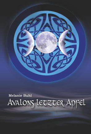 Avalons letzter Apfel von Buhl,  Melanie
