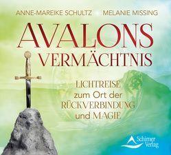 Avalons Vermächtnis von Missing,  Melanie, Schultz,  Anne-Mareike