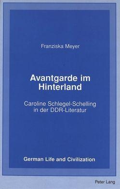 Avantgarde im Hinterland von Meyer,  Franziska