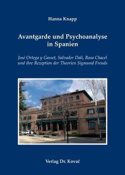 Avantgarde und Psychoanalyse in Spanien von Knapp,  Hanna