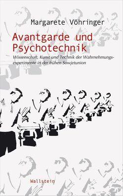 Avantgarde und Psychotechnik von Vöhringer,  Margarete