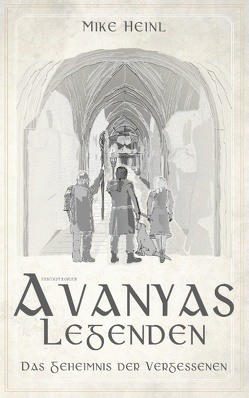 Avanyas Legenden von Heinl,  Mike