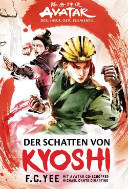 Avatar – Der Herr der Elemente: Der Schatten von Kyoshi von Sambale,  Bernd, Yee,  F.C.