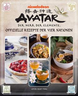 Avatar – Der Herr der Elemente Kochbuch: Offizielle Rezepte der vier Nationen von Dorsey,  Jenny, Kasprzak,  Andreas