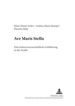 «Ave Maris Stella» von Ertler,  Klaus-Dieter, Humpl,  Andrea Maria, Maly,  Daniela
